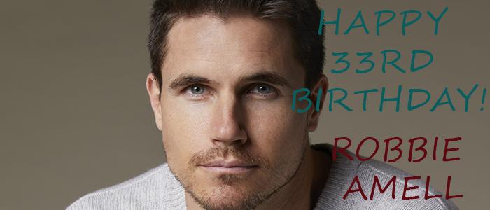 Happy 33rd Birthday Robbie Amell!